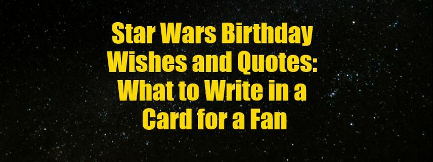 Star Wars Birthday WIshes and Quotes