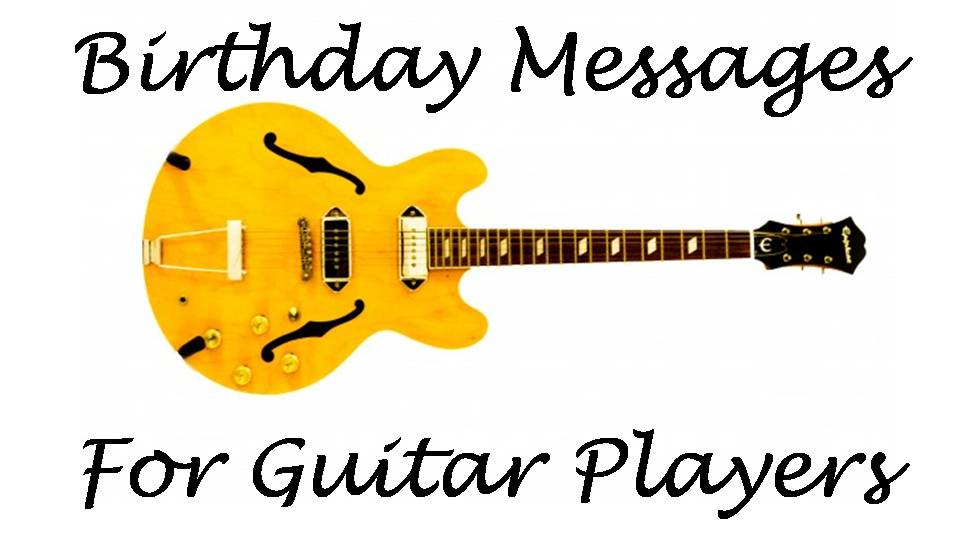 Guitar Player Birthday Messages Wishes and Sayings Wishes – Religious Birthday Card Messages