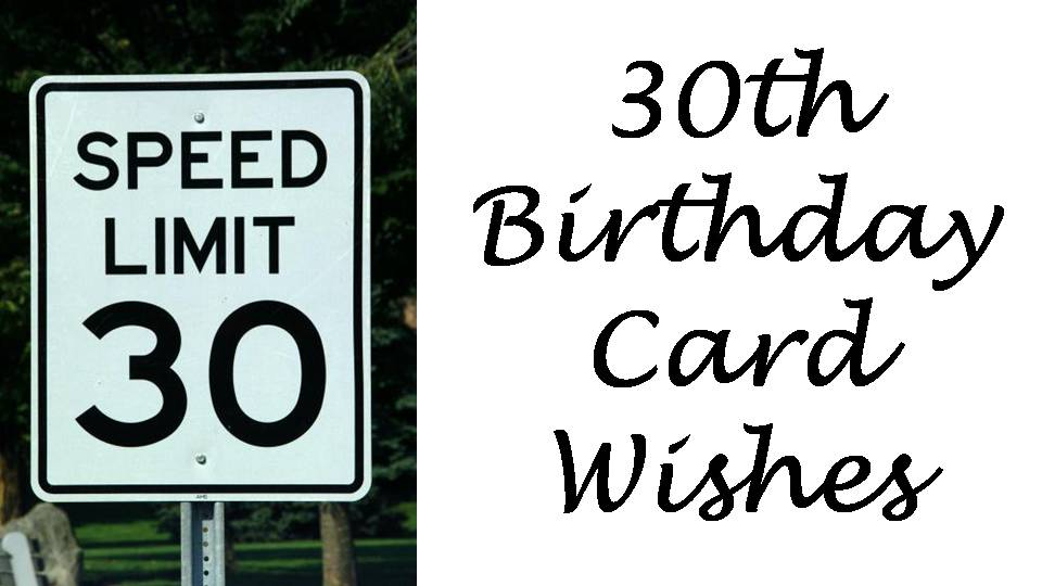 30th Birthday Messages What to Write in a 30th Birthday Card – Birthday Card Sayings