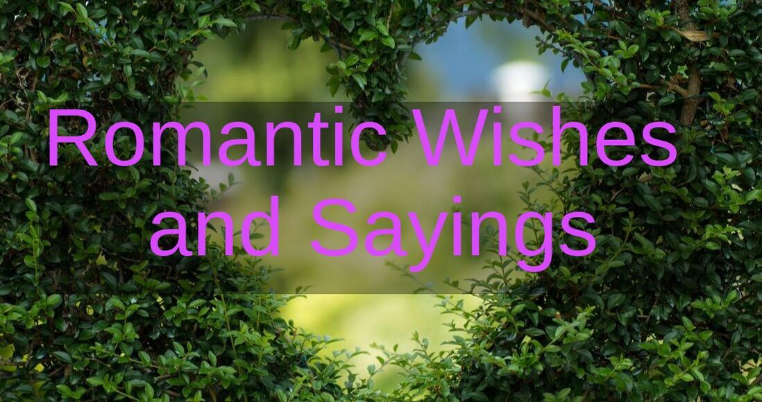 Romantic Wishes and Sayings