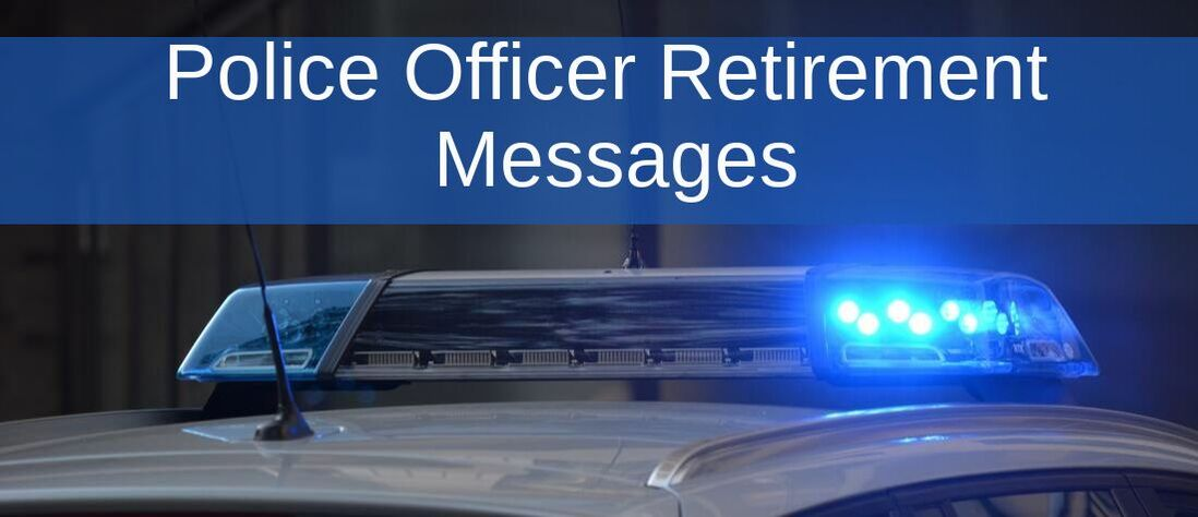 Police Officer Retirement Messages
