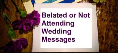 Belated or Not Attending Wedding Card Messages