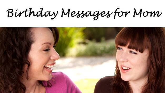 Birthday Messages For Mom Wishes Messages Sayings