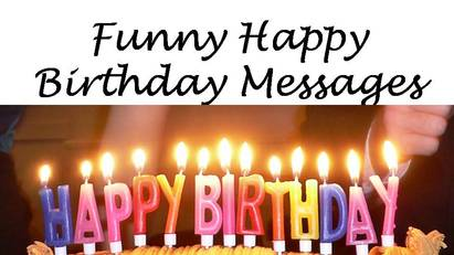 Funny Birthday Messages , Wishes Messages Sayings