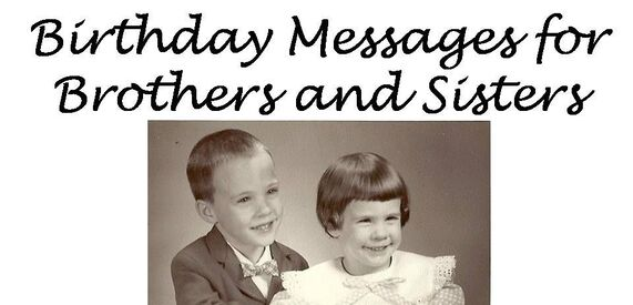 Birthday Messages To Siblings Brother And Sister Wishes