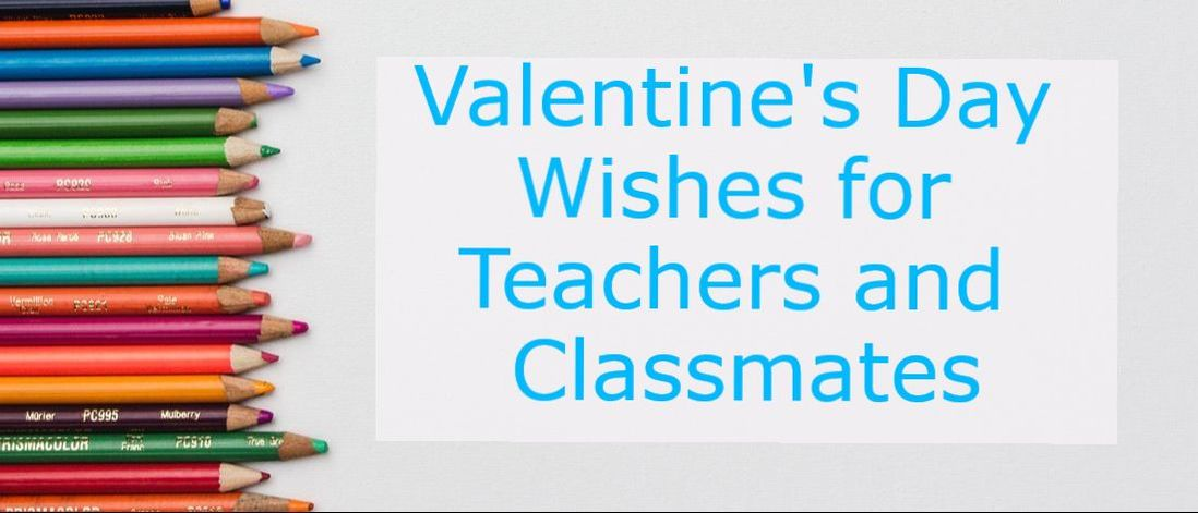 Classmate and Teacher Valentines Day Wishes  Wishes Messages Sayings