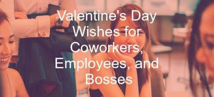 Valentine's Day Wishes for Coworkers, Employees, and Bosses