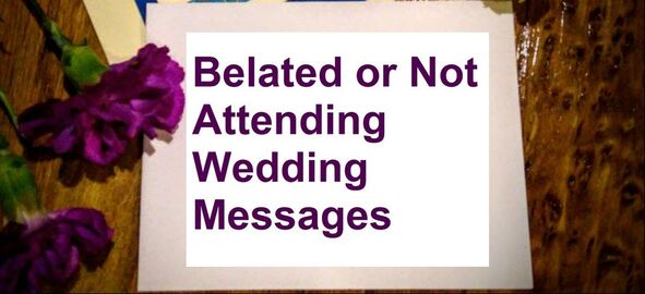 Wedding Messages for if You are Not Attending - Wishes