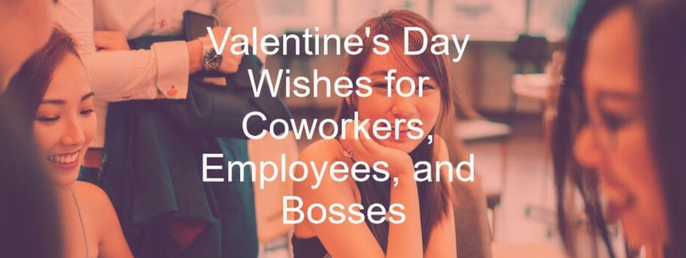 Valentine's Day Wishes for Coworkers, Employee, and Bosses