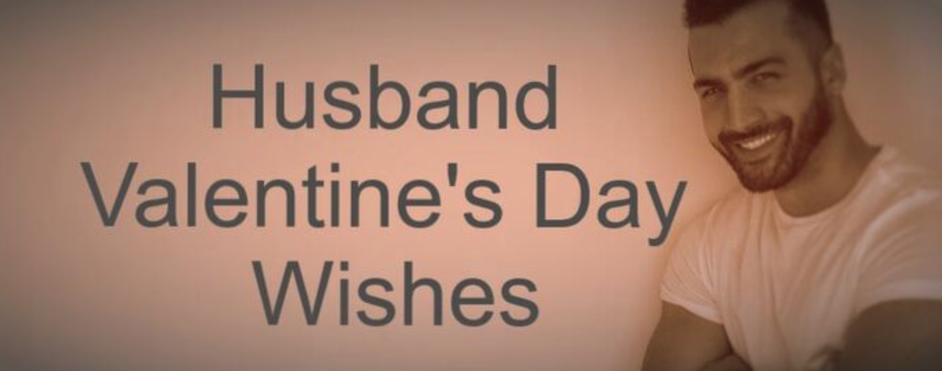 Valentine's Day Wishes for Husbands